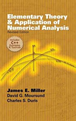 Elementary Theory and Application of Numerical Analysis by James E. Miller