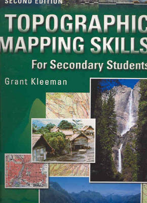 Topographic Mapping Skills for Secondary Students by Grant Kleeman