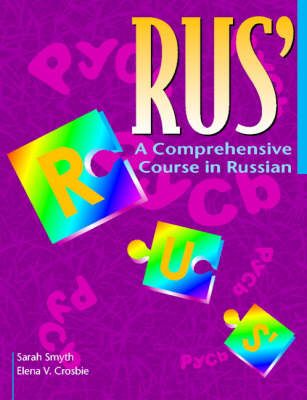RUS': A Comprehensive Course in Russian by Sarah Smyth