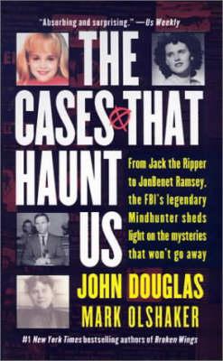 Cases That Haunt Us by John Douglas