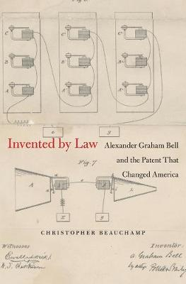 Invented by Law by Christopher P. Beauchamp