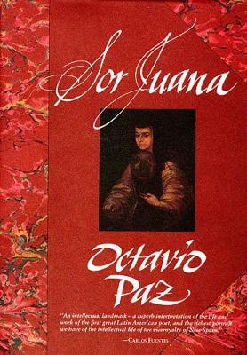 Sor Juana by Octavio Paz
