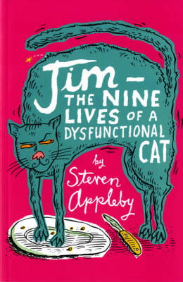 Jim: The Nine Lives of a Dysfunctional Cat by Steven Appleby