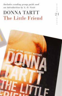 The Little Friend: 21 Great Bloomsbury Reads for the 21st Century by Donna Tartt