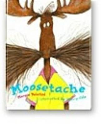 Moosetache by Margie Palatini
