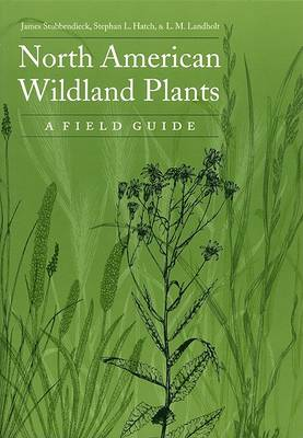 North American Wildland Plants by James L. Stubbendieck