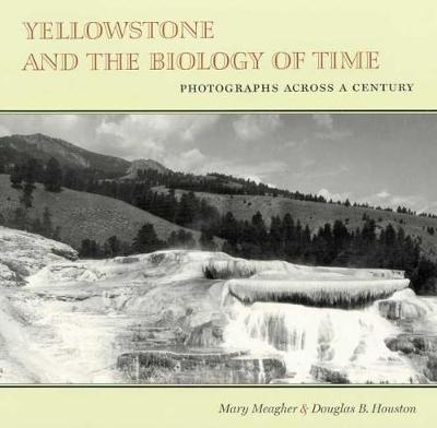 Yellowstone and the Biology of Time by M. Meagher