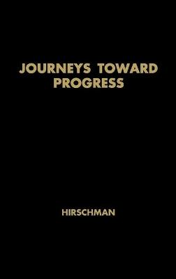 Journeys toward Progress by Albert O. Hirschman