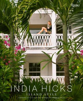 India Hicks: Island Style by India Hicks