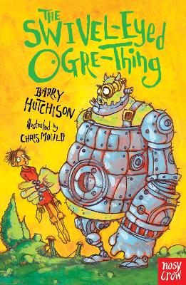The Swivel-Eyed Ogre-Thing by Barry Hutchison