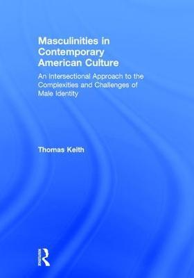 Masculinities in Contemporary American Culture book