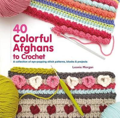 40 Colorful Afghans to Crochet book