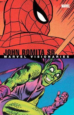 Marvel Visionaries: John Romita Sr. by Stan Lee