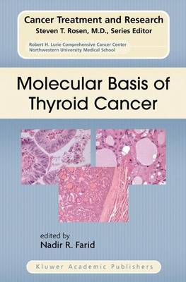 Molecular Basis of Thyroid Cancer by Nadir R. Farid