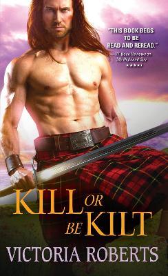 Kill or Be Kilt by Victoria Roberts