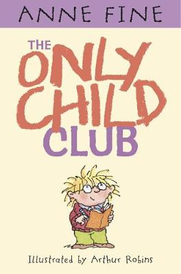 The Only Child Club by Anne Fine