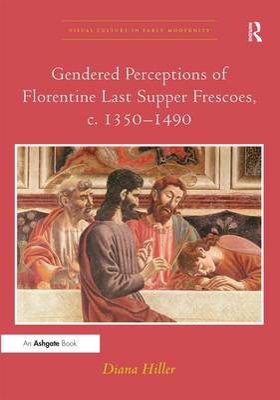 Gendered Perceptions of Florentine Last Supper Frescoes, c. 1350-1490 book