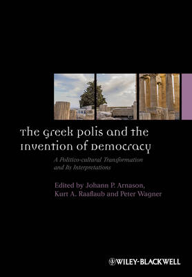 Greek Polis and the Invention of Democracy by Peter Wagner