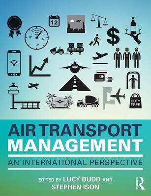 Air Transport Management by Dr Lucy Budd