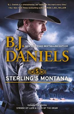 Sterling's Montana/Stroke of Luck/Luck of the Draw by B.J. Daniels