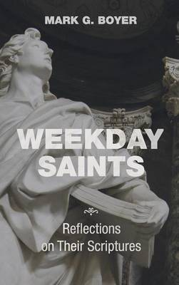 Weekday Saints by Mark G Boyer