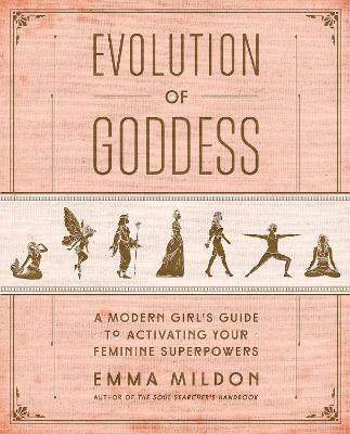Evolution of Goddess by Emma R. Mildon