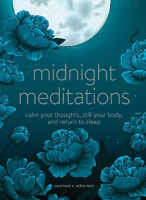 Midnight Meditations: Calm Your Thoughts, Still Your Body, and Return to Sleep book