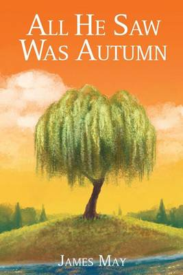All He Saw Was Autumn by James May