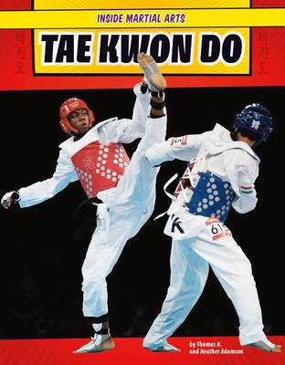Tae Kwon Do by Thomas K Adamson