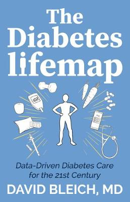 The Diabetes LIFEMAP: Data Driven Diabetes Care for the 21st Century by David Bleich