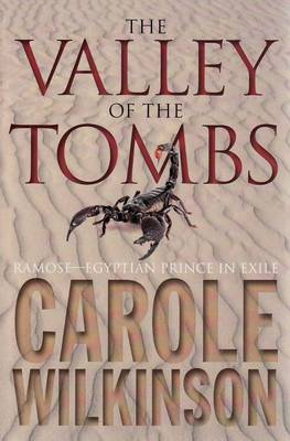 Ramose: Valley Of The Tombs (Bindup) by Carole Wilkinson