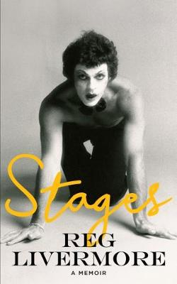 Stages: A Memoir by Reg Livermore