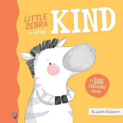 Little Zebra is Very Kind: A Big Feelings Book book