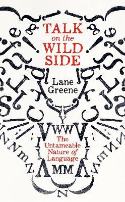 Talk on the Wild Side by Robert Lane Greene