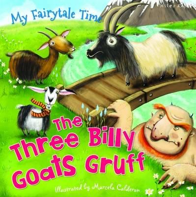 My Fairytale Time: Three Billy Goats Gruff by Gallagher Belinda