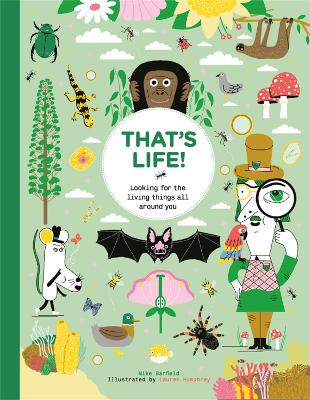 That's Life!: Looking for the Living Things All Around You book