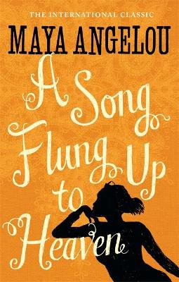 A Song Flung Up to Heaven by Dr Maya Angelou
