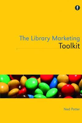 The Library Marketing Toolkit by Mr Ned Potter