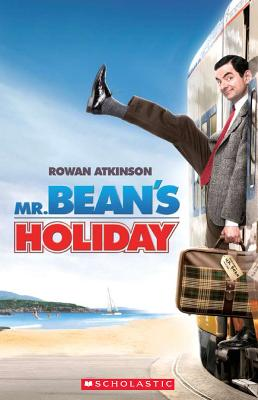 Mr Bean's Holiday by Paul Shipton