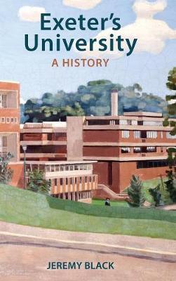 Exeter's University: A History by Professor Jeremy Black