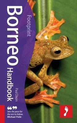 Borneo Footprint Handbook by Paul Dixon