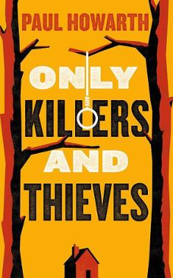 Only Killers and Thieves book