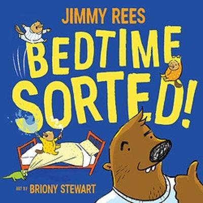 Bedtime Sorted! by Jimmy Rees