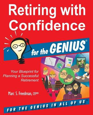 Retiring with Confidence for the Genius by Marc Freedman