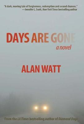 Days Are Gone by Alan Watt