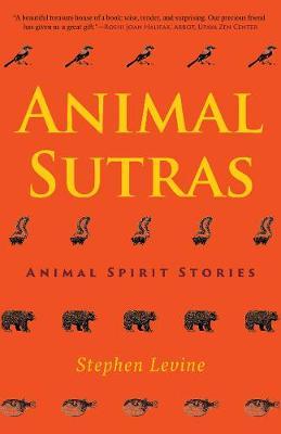 Animal Sutras: Animal Spirit Stories by Stephen Levine
