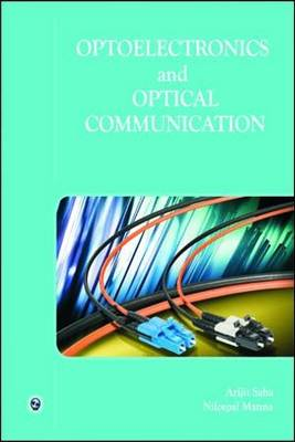 Optoelectronics and Optical Communication by NilotPal Manna