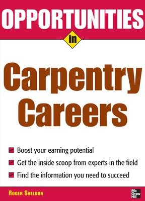 Opportunities in Carpentry Careers by Roger Sheldon
