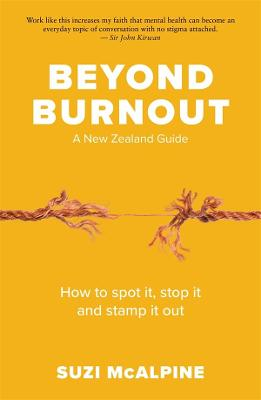 Beyond Burnout: How to Spot It, Stop It and Stamp It Out book