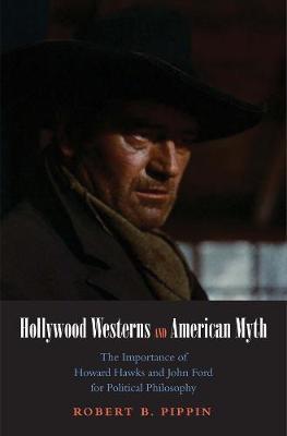 Hollywood Westerns and American Myth book